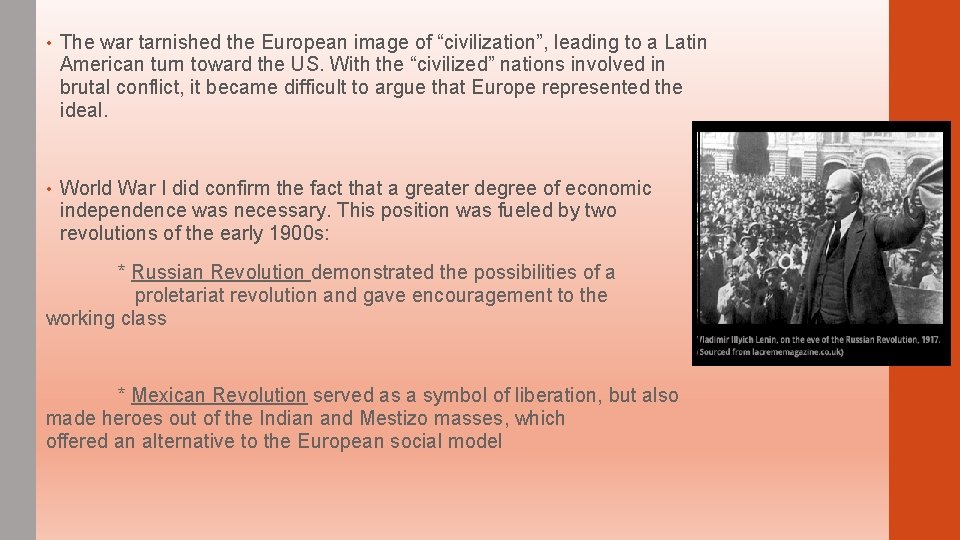 """• The war tarnished the European image of """"civilization"""", leading to a Latin"""