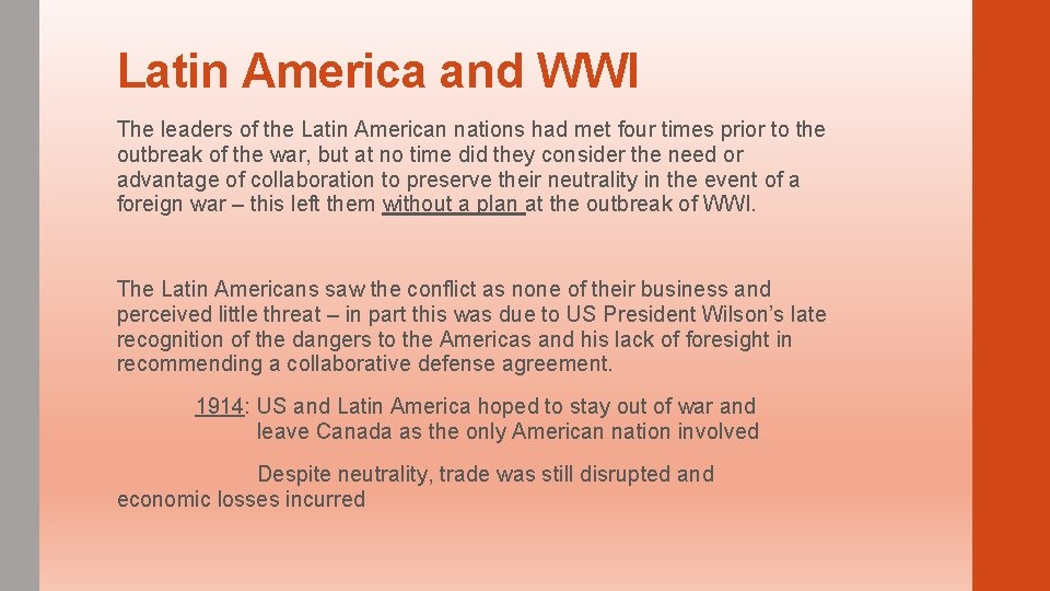 Latin America and WWI The leaders of the Latin American nations had met four
