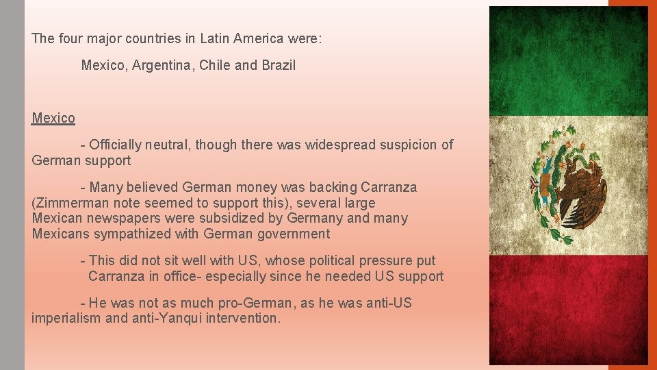 The four major countries in Latin America were: Mexico, Argentina, Chile and Brazil Mexico