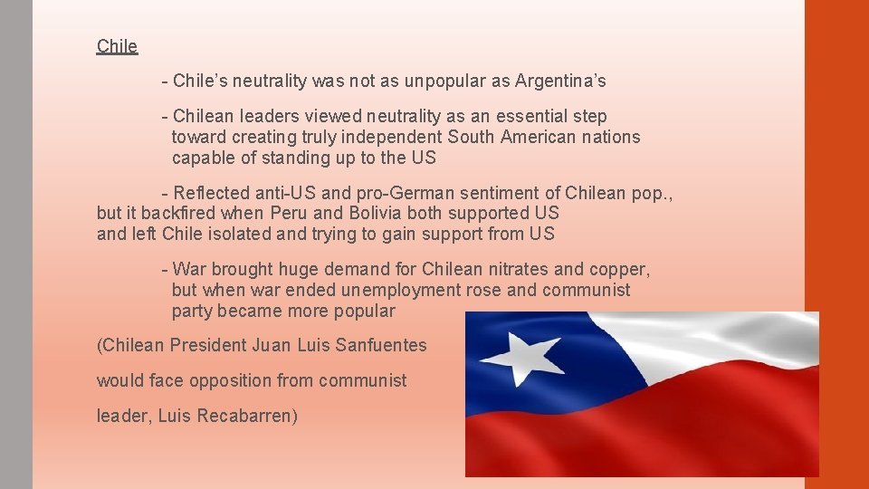Chile - Chile's neutrality was not as unpopular as Argentina's - Chilean leaders viewed
