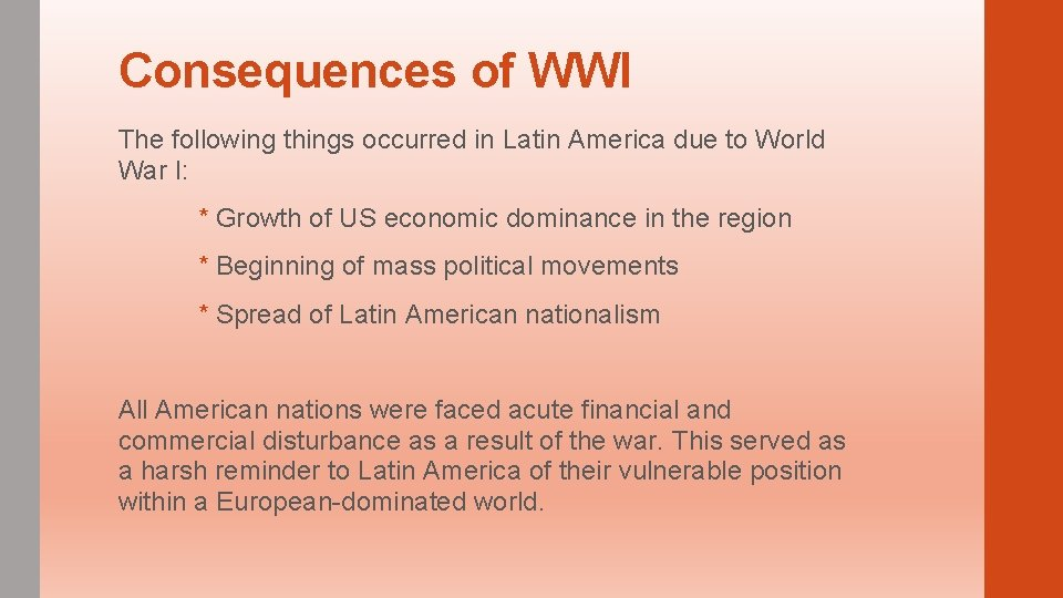 Consequences of WWI The following things occurred in Latin America due to World War