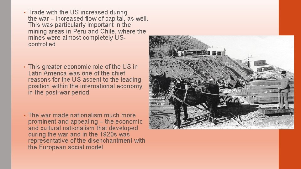 • Trade with the US increased during the war – increased flow of