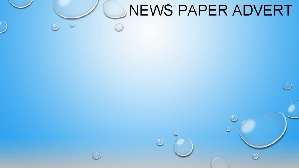 NEWS PAPER ADVERT