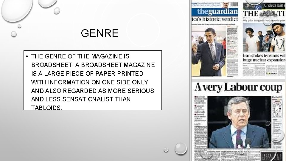 GENRE • THE GENRE OF THE MAGAZINE IS BROADSHEET. A BROADSHEET MAGAZINE IS A