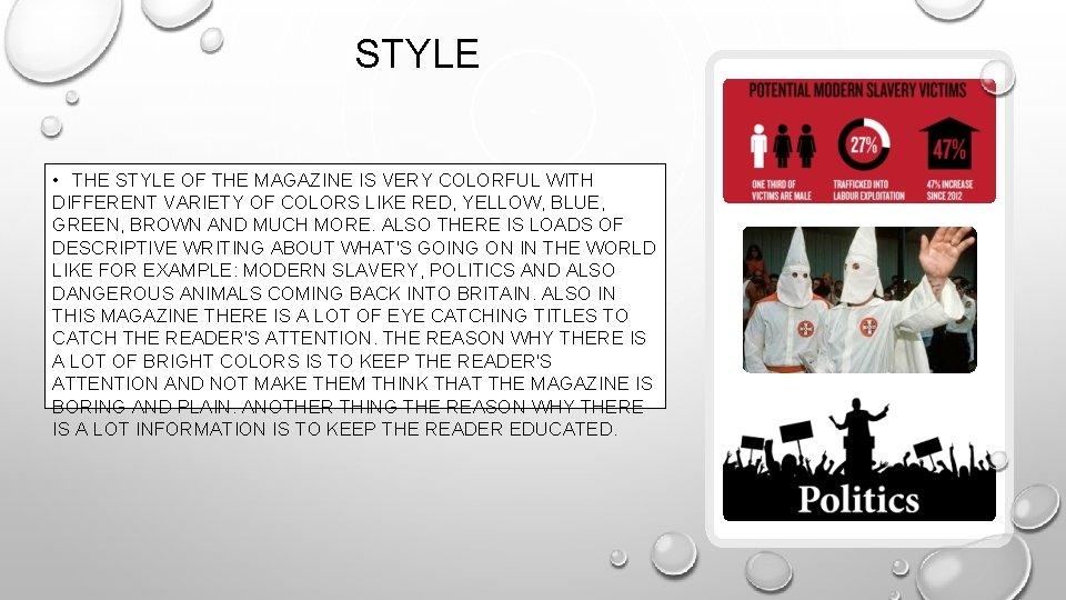 STYLE • THE STYLE OF THE MAGAZINE IS VERY COLORFUL WITH DIFFERENT VARIETY OF