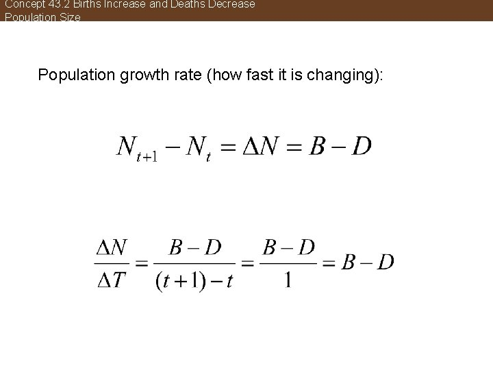Concept 43. 2 Births Increase and Deaths Decrease Population Size Population growth rate (how