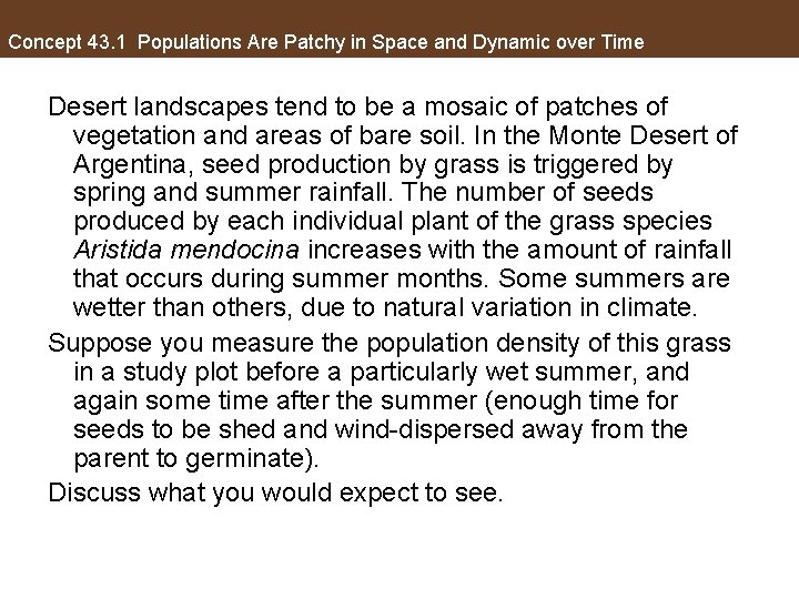 Concept 43. 1 Populations Are Patchy in Space and Dynamic over Time Desert landscapes