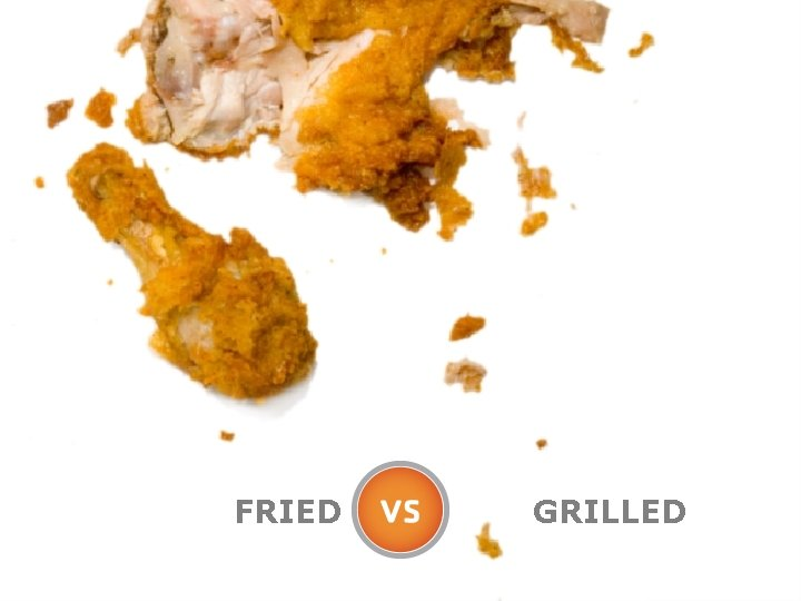 FRIED GRILLED