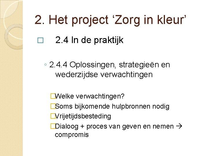 2. Het project 'Zorg in kleur' � 2. 4 In de praktijk ◦ 2.