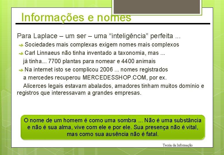"""Informações e nomes Para Laplace – um ser – uma """"inteligência"""" perfeita. . ."""