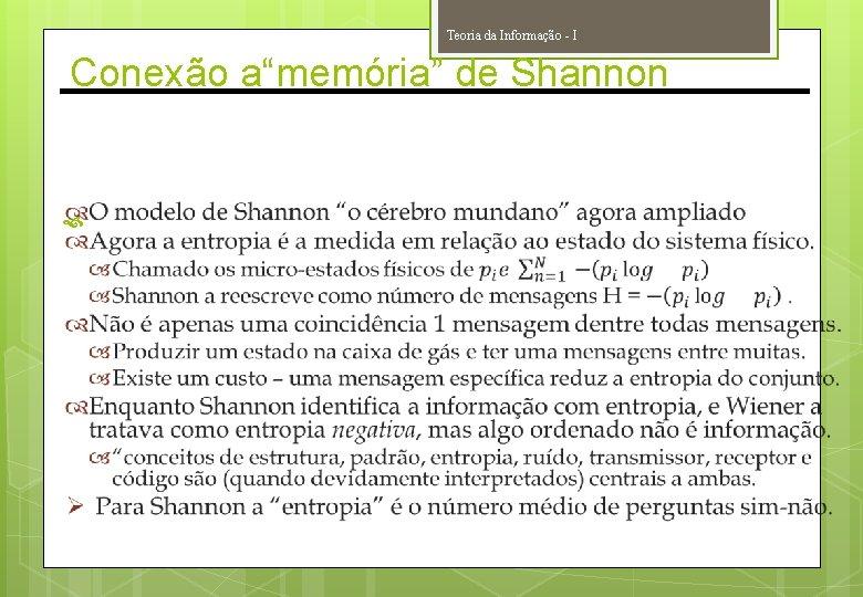 """Teoria da Informação - I Conexão a""""memória"""" de Shannon"""
