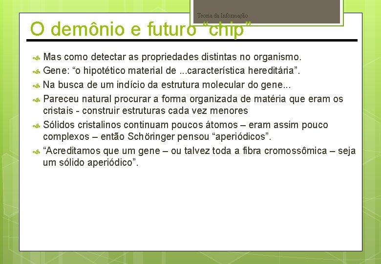 """Teoria da Informação O demônio e futuro """"chip"""" Mas como detectar as propriedades distintas"""