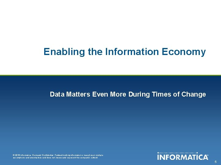 Enabling the Information Economy Data Matters Even More During Times of Change © 2010