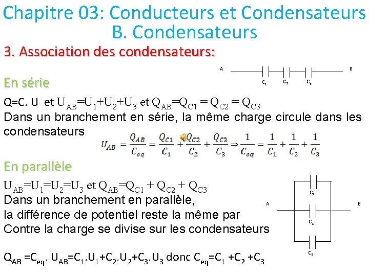 Chapitre 03: Conducteurs et Condensateurs B. Condensateurs 3. Association des condensateurs: A En série