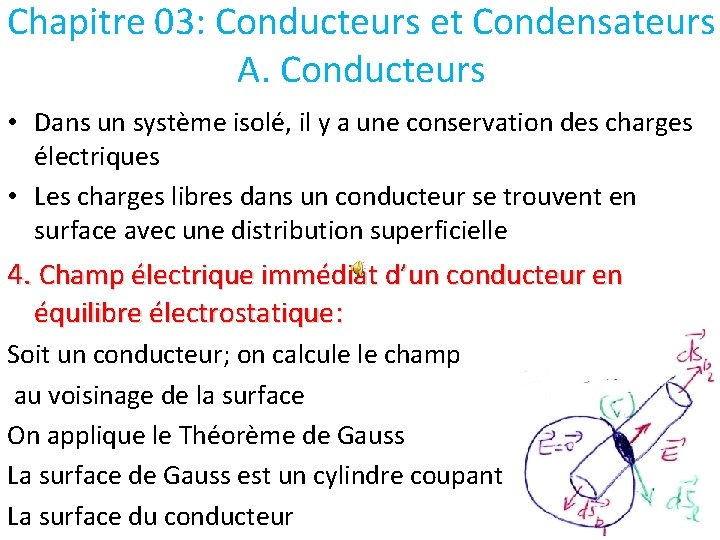 Chapitre 03: Conducteurs et Condensateurs A. Conducteurs • Dans un système isolé, il y