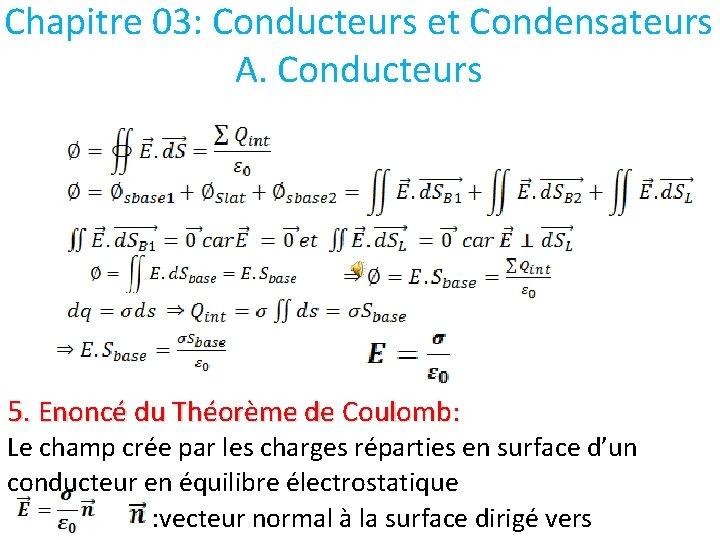 Chapitre 03: Conducteurs et Condensateurs A. Conducteurs 5. Enoncé du Théorème de Coulomb: Le