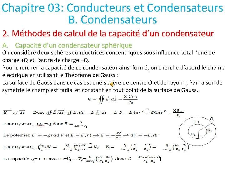 Chapitre 03: Conducteurs et Condensateurs B. Condensateurs 2. Méthodes de calcul de la capacité