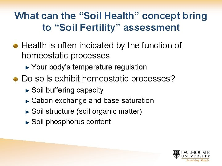 """What can the """"Soil Health"""" concept bring to """"Soil Fertility"""" assessment Health is often"""