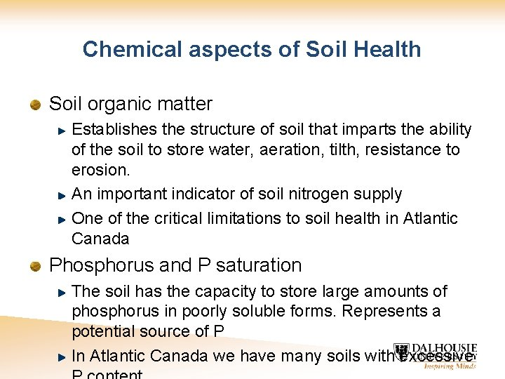 Chemical aspects of Soil Health Soil organic matter Establishes the structure of soil that