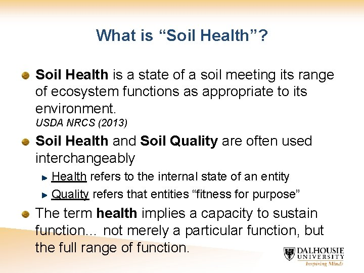 """What is """"Soil Health""""? Soil Health is a state of a soil meeting its"""
