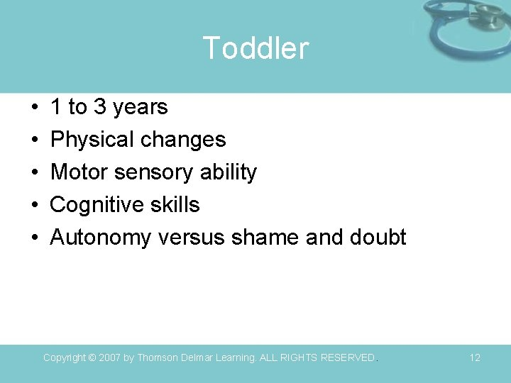 Toddler • • • 1 to 3 years Physical changes Motor sensory ability Cognitive
