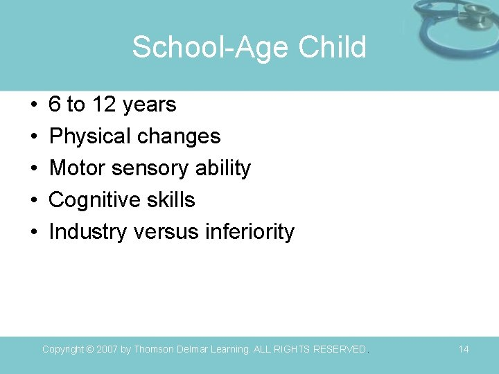 School-Age Child • • • 6 to 12 years Physical changes Motor sensory ability
