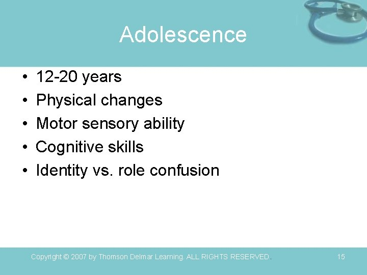 Adolescence • • • 12 -20 years Physical changes Motor sensory ability Cognitive skills