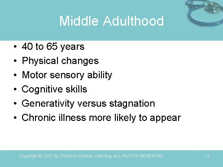 Middle Adulthood • • • 40 to 65 years Physical changes Motor sensory ability