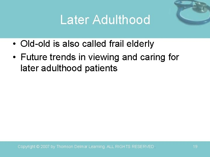 Later Adulthood • Old-old is also called frail elderly • Future trends in viewing