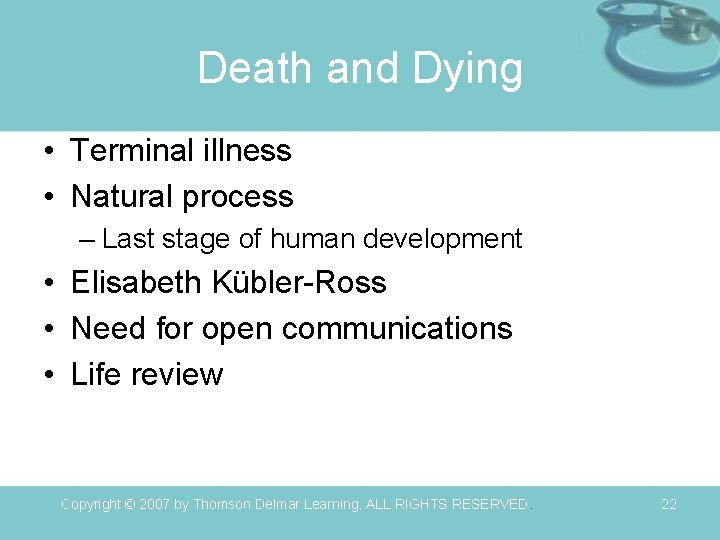 Death and Dying • Terminal illness • Natural process – Last stage of human
