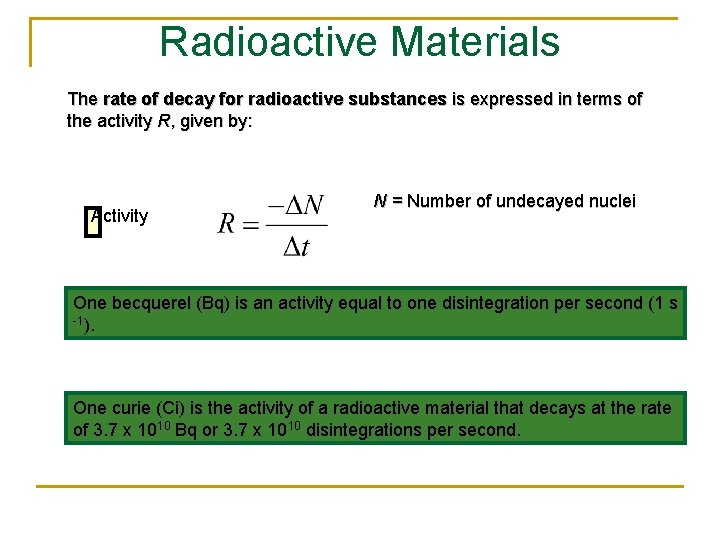 Radioactive Materials The rate of decay for radioactive substances is expressed in terms of