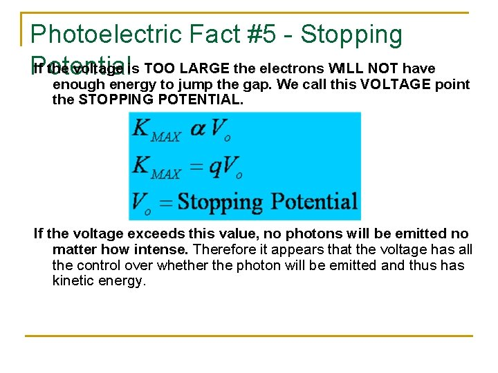 Photoelectric Fact #5 - Stopping If the voltage is TOO LARGE the electrons WILL