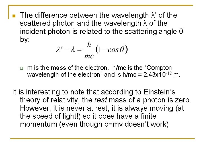 n The difference between the wavelength λ' of the scattered photon and the wavelength