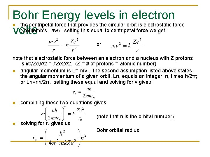 Bohr Energy levels in electron the centripetal force that provides the circular orbit is