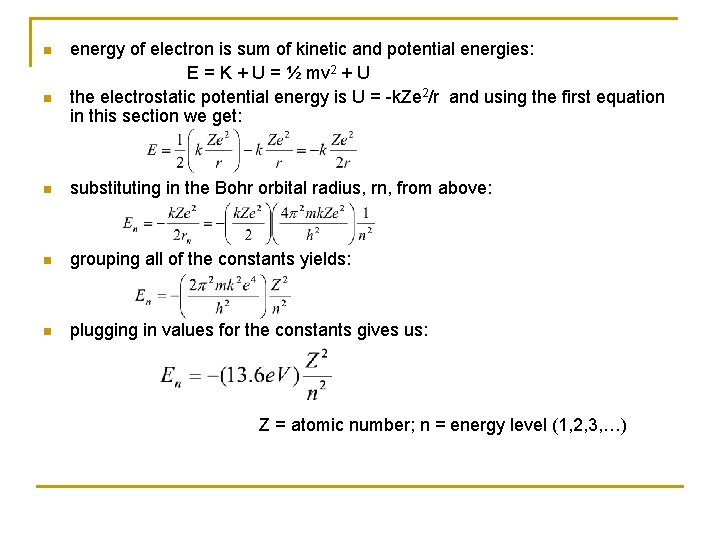 n n energy of electron is sum of kinetic and potential energies: E =