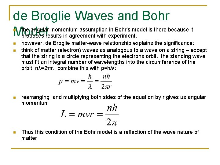 de Broglie Waves and Bohr the angular momentum assumption in Bohr's model is there