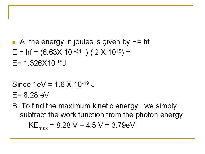 A. the energy in joules is given by E= hf E = hf =