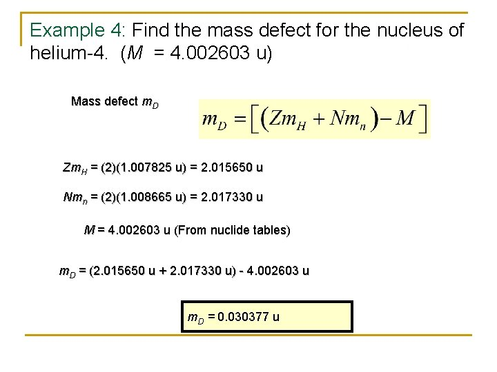 Example 4: Find the mass defect for the nucleus of helium-4. (M = 4.