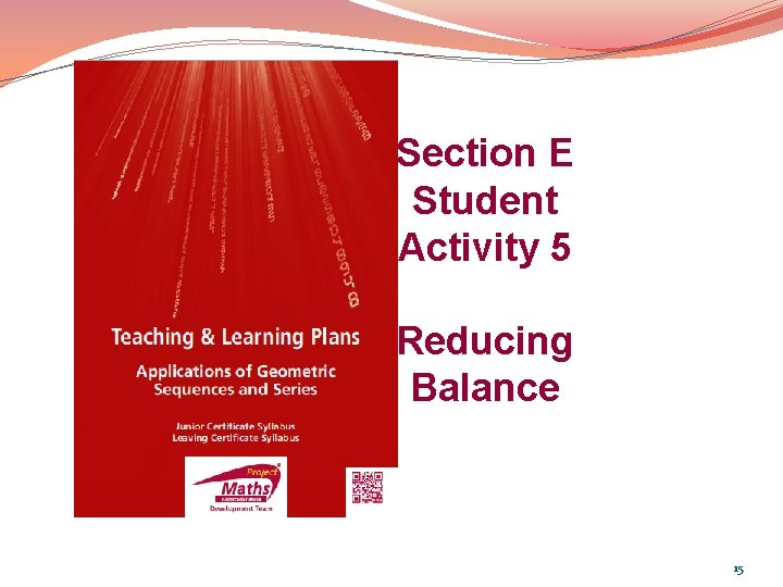 Section E Student Activity 5 Reducing Balance 15