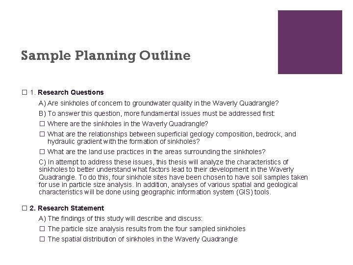 Sample Planning Outline � 1. Research Questions A) Are sinkholes of concern to groundwater