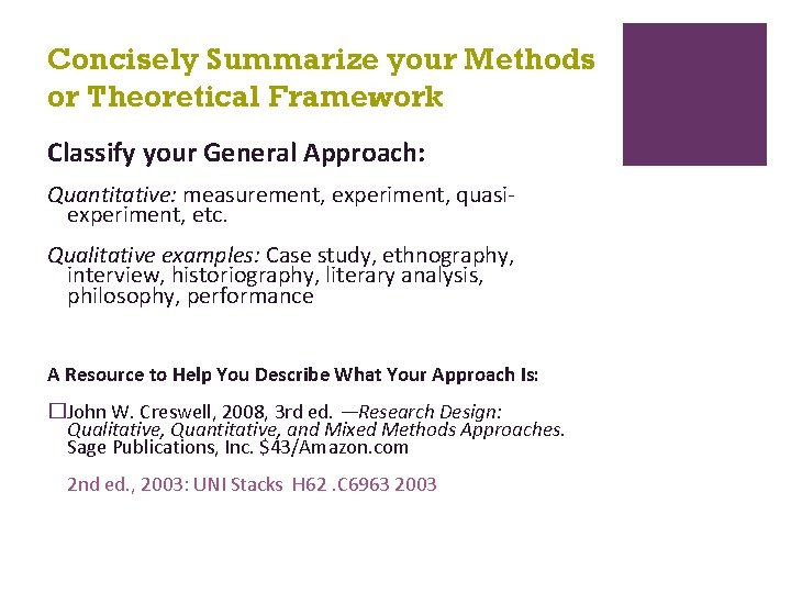 Concisely Summarize your Methods or Theoretical Framework Classify your General Approach: Quantitative: measurement, experiment,