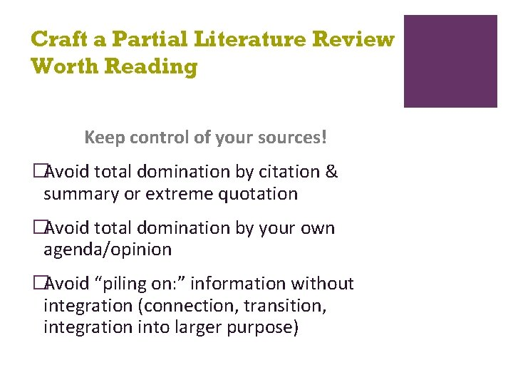Craft a Partial Literature Review Worth Reading Keep control of your sources! �Avoid total
