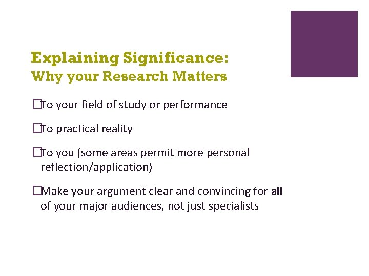 Explaining Significance: Why your Research Matters �To your field of study or performance �To