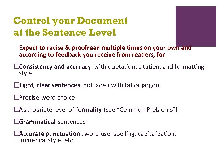 Control your Document at the Sentence Level Expect to revise & proofread multiple times
