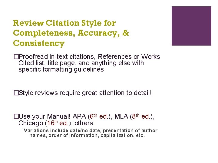 Review Citation Style for Completeness, Accuracy, & Consistency �Proofread in-text citations, References or Works