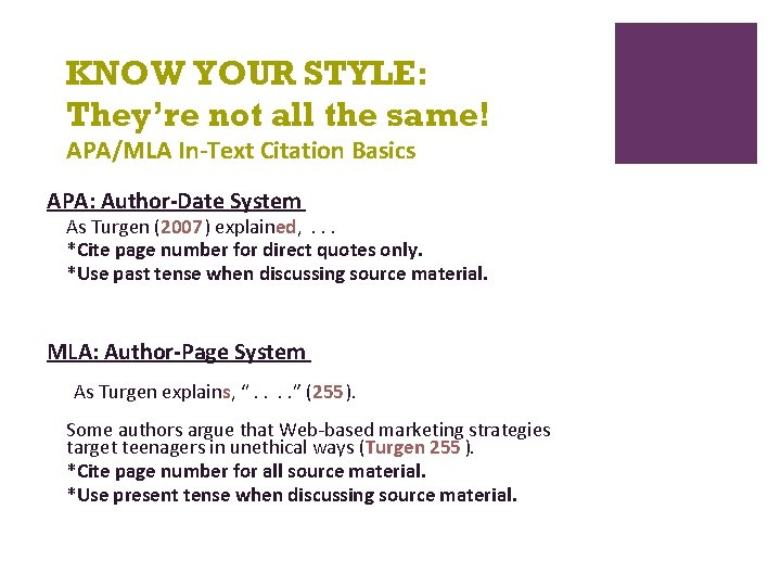 KNOW YOUR STYLE: They're not all the same! APA/MLA In-Text Citation Basics APA: Author-Date