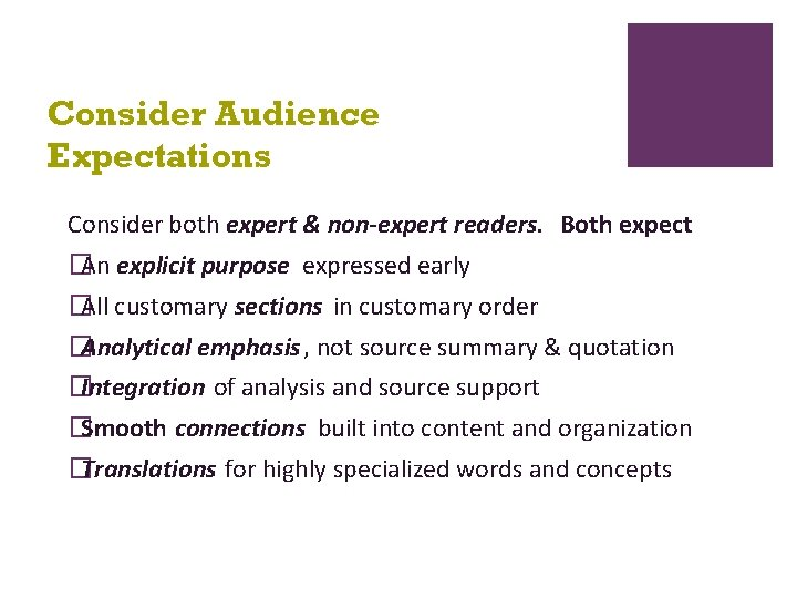 Consider Audience Expectations Consider both expert & non-expert readers. Both expect �An explicit purpose