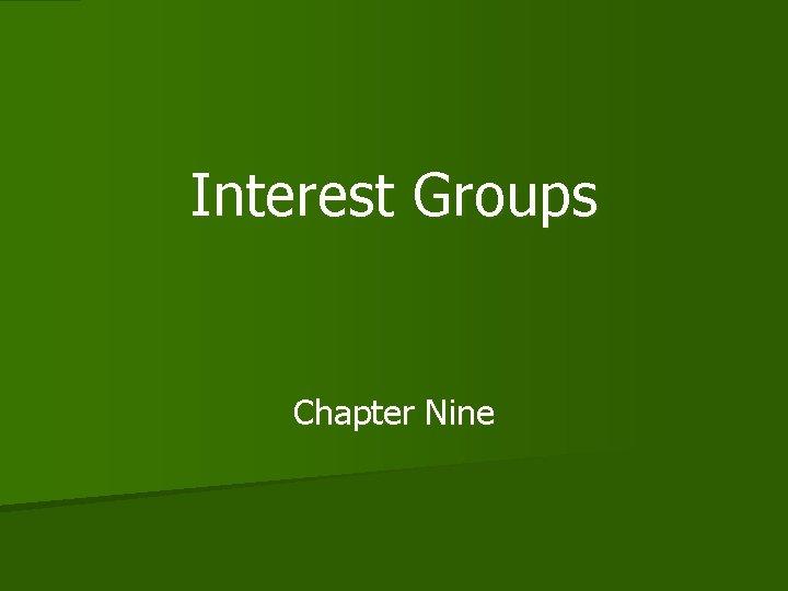 Interest Groups Chapter Nine