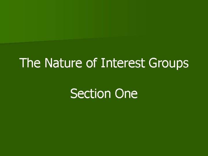The Nature of Interest Groups Section One
