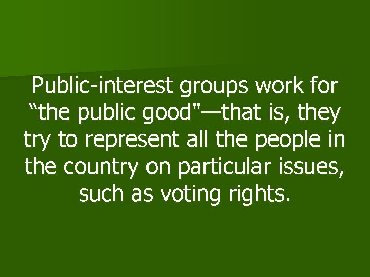 """Public-interest groups work for """"the public good""""—that is, they try to represent all the"""